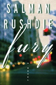 Fury - A Novel ebook by Salman Rushdie
