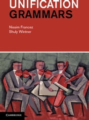 Unification Grammars ebook by Francez, Nissim
