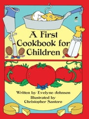 A First Cookbook for Children ebook by Evelyne Johnson