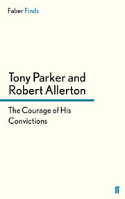 The Courage of His Convictions ebook by Tony Parker,Robert Allerton