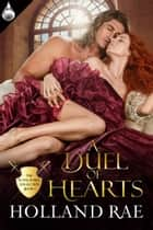 A Duel of Hearts ebook by Holland Rae