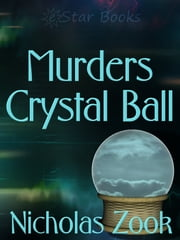 Murders Crystal Ball ebook by Nicholas Zook