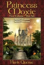 Princess Moxie ebook by Hank Quense