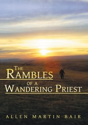 The Rambles of a Wandering Priest ebook by Allen Martin Bair
