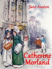 Catherine Morland - (Northanger Abbey) eBook by Jane Austen