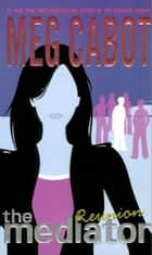 The Mediator #3: Reunion ebook by Meg Cabot