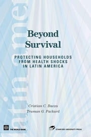 Beyond Survival: Protecting Households from Health Shocks in Latin America ebook by Baeza, Cristian
