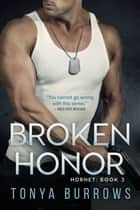 Broken Honor ebook by Tonya Burrows