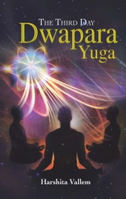 The Third Day-Dwapara Yuga ebook by Harshita  Vallem