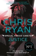 Special Forces Cadets 3: Justice ebook by Chris Ryan
