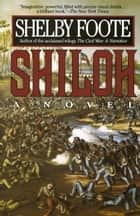Shiloh ebook by Shelby Foote