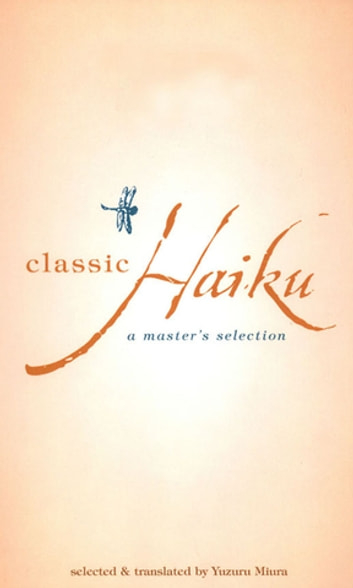 Classic Haiku - A Master's Selection ebook by