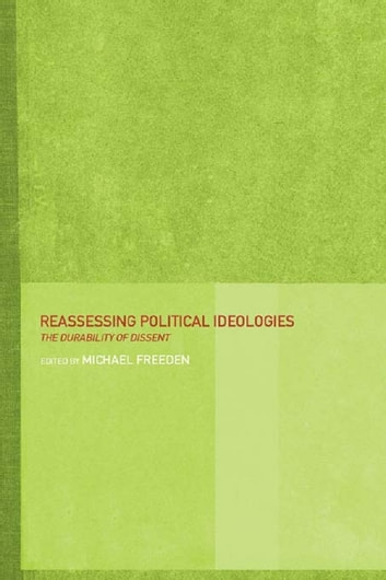 Reassessing Political Ideologies - The Durability of Dissent ebook by