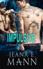 Impulsive ebook by Jeana E. Mann
