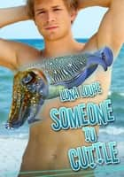 Someone to Cuttle ebook by Luna Loupe