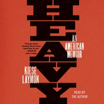 Heavy - An American Memoir audiobook by Kiese Laymon