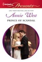 Prince of Scandal ebook by Annie West