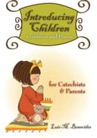 Introducing Children to Silence and Prayer - For Catechists and Parents ebook by Luis M. Benavides