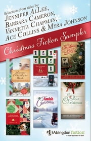 Free Christmas Fiction Sampler - eBook [ePub] ebook by Barbara Cameron,Vannetta Chapman,Ace Collins,Myra Johnson,Jennifer Allee