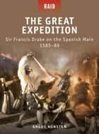The Great Expedition - Sir Francis Drake on the Spanish Main 1585-86 ebook by Angus Konstam