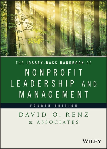 The Jossey-Bass Handbook of Nonprofit Leadership and Management ebook by David O. Renz