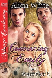 Convincing Emily ebook by Alicia White