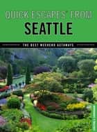Quick Escapes® From Seattle ebook by Christine Cunningham