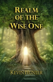 Realm of the Wise One ebook by Kevin Hunter