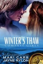 Winter's Thaw ebook by Mari Carr,Jayne Rylon