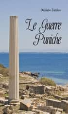Le Guerre Puniche ebook by Daniele Zumbo