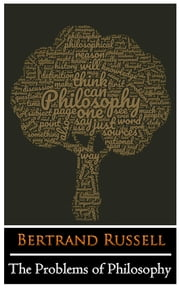 "The Problems of Philosophy by Bertrand Russell ""The New Annotated Classic Edition"" ebook by Bertrand Russell"