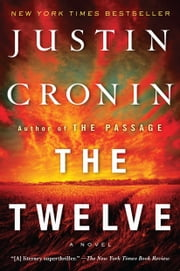 The Twelve (Book Two of The Passage Trilogy) - A Novel (Book Two of The Passage Trilogy) ebook by Justin Cronin