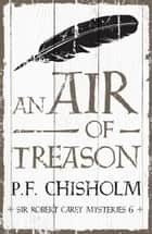 An Air of Treason ekitaplar by P.F. Chisholm