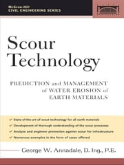 Scour Technology: Mechanics and Engineering Practice ebook by Annandale, George