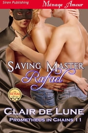 Saving Master Rafael ebook by Clair de Lune