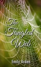 The Tangled Web - Deception, #5 ebook by Emily Arden