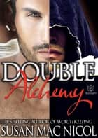 Double Alchemy ebook by Susan Mac Nicol
