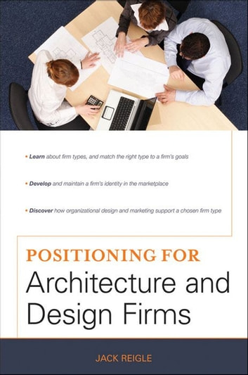 Positioning for Architecture and Design Firms ebook by Jack Reigle