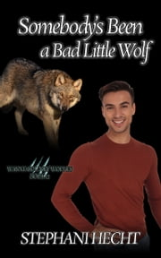 Somebody's Been a Bad Little Wolf (Wayne County Wolves #12) ebook by Stephani Hecht