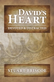 David's Heart - Devoted and Distracted ebook by Stuart Briscoe
