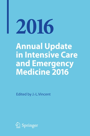 Annual Update in Intensive Care and Emergency Medicine 2016 ebook by