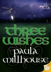 Three Wishes ebook by Paula Millhouse
