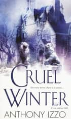 Cruel Winter ebook by Anthony Izzo