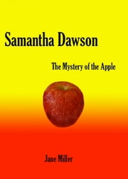 Samantha Dawson and the Mystery of the Apple ebook by Jane Miller