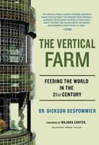 The Vertical Farm ebook by Dickson Despommier,Majora Carter