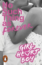 Girl Heart Boy: No Such Thing as Forever (Book 1) ebook by Ali Cronin