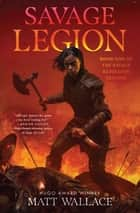Savage Legion ebook by Matt Wallace