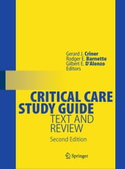 Critical Care Study Guide - Text and Review ebook by Gerard J. Criner,Rodger E. Barnette,Gilbert E. D'Alonzo