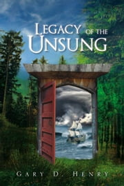Legacy of the Unsung ebook by Gary D. Henry