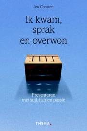 Ik kwam, sprak en overwon ebook by Jeu Consten